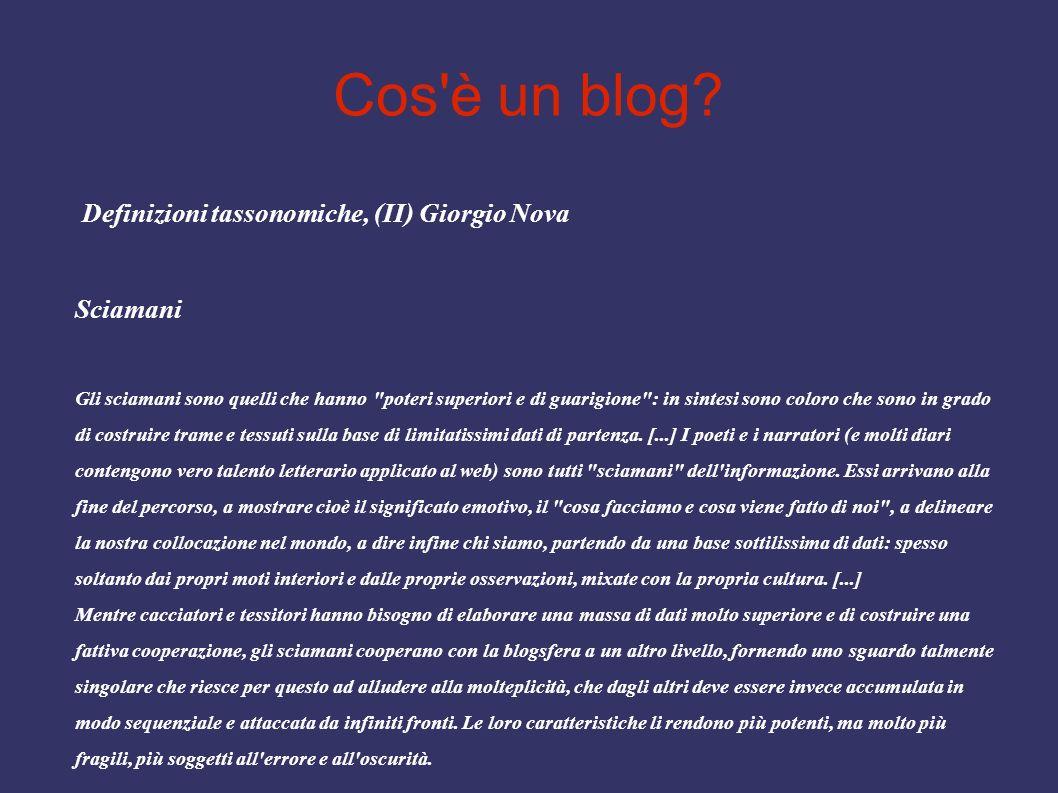 Cos'è un blog? Definizioni tassonomiche, (II) Giorgio Nova Sciamani Gli sciamani sono quelli che hanno