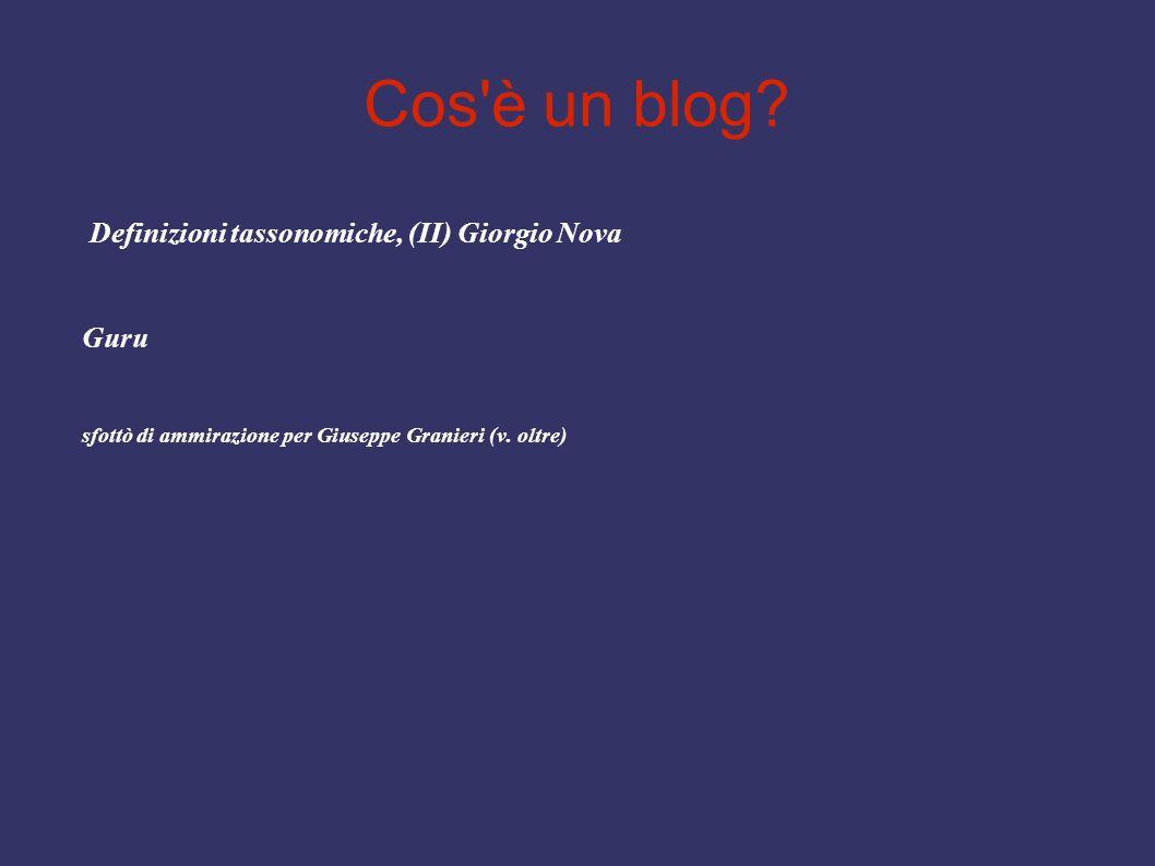 Cos'è un blog? Definizioni tassonomiche, (II) Giorgio Nova Guru sfottò di ammirazione per Giuseppe Granieri (v. oltre)