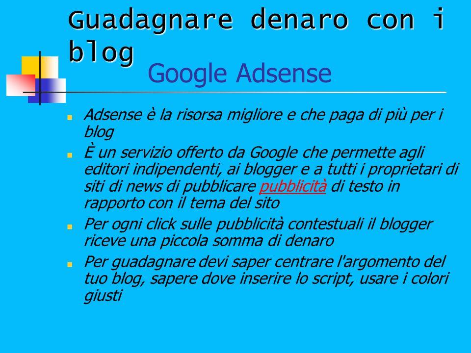 Google Adsense Adsense è la risorsa migliore e che paga di più per i blog È un servizio offerto da Google che permette agli editori indipendenti, ai b