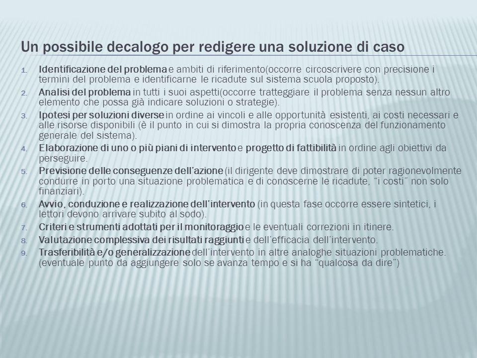 Un possibile decalogo per redigere una soluzione di caso 1. Identificazione del problema e ambiti di riferimento(occorre circoscrivere con precisione