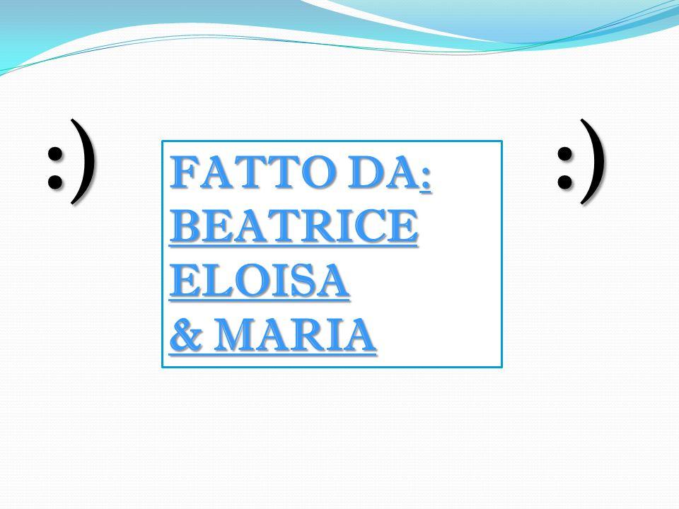 FATTO DA: BEATRICEELOISA & MARIA :):)