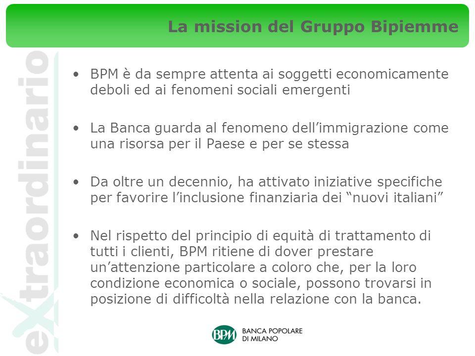 La mission del Gruppo Bipiemme BPM è da sempre attenta ai soggetti economicamente deboli ed ai fenomeni sociali emergenti La Banca guarda al fenomeno