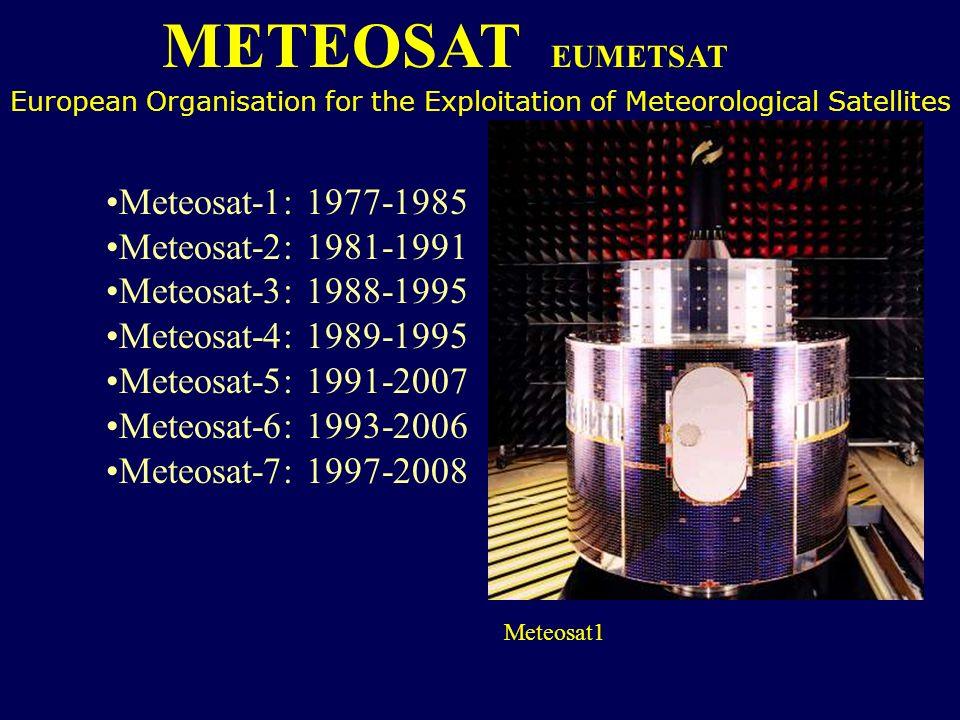 METEOSAT EUMETSAT Meteosat-1: 1977-1985 Meteosat-2: 1981-1991 Meteosat-3: 1988-1995 Meteosat-4: 1989-1995 Meteosat-5: 1991-2007 Meteosat-6: 1993-2006