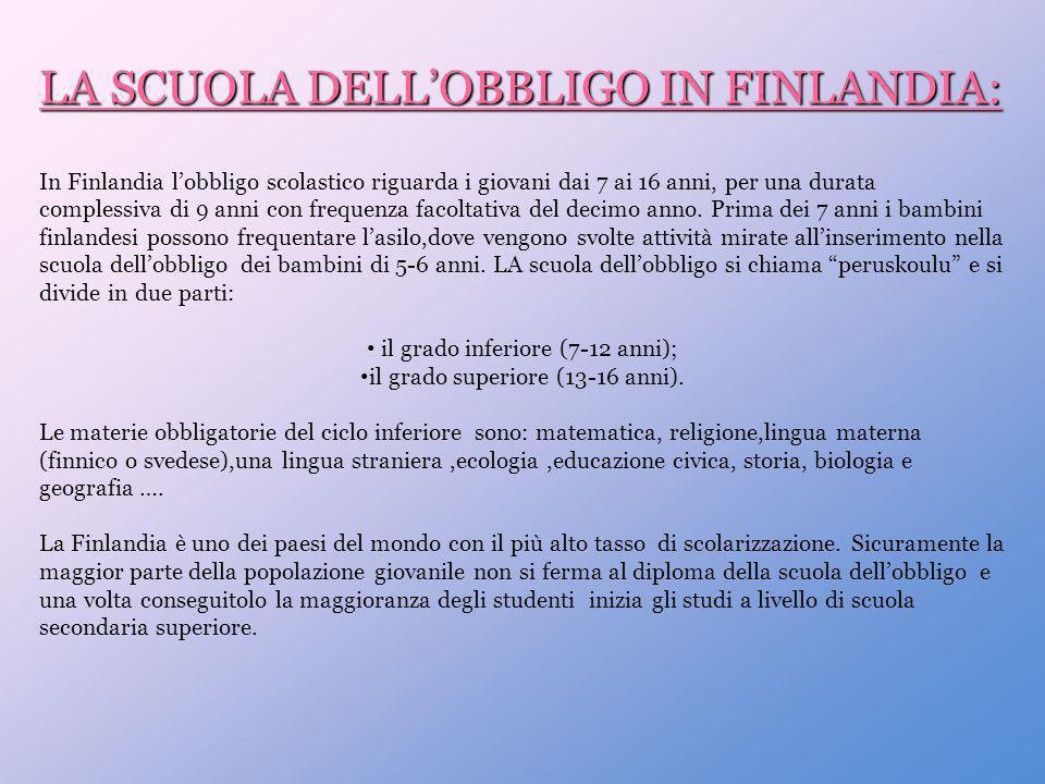LA SCUOLA DELLOBBLIGO IN FINLANDIA: In Finlandia lobbligo scolastico riguarda i giovani dai 7 ai 16 anni, per una durata complessiva di 9 anni con fre