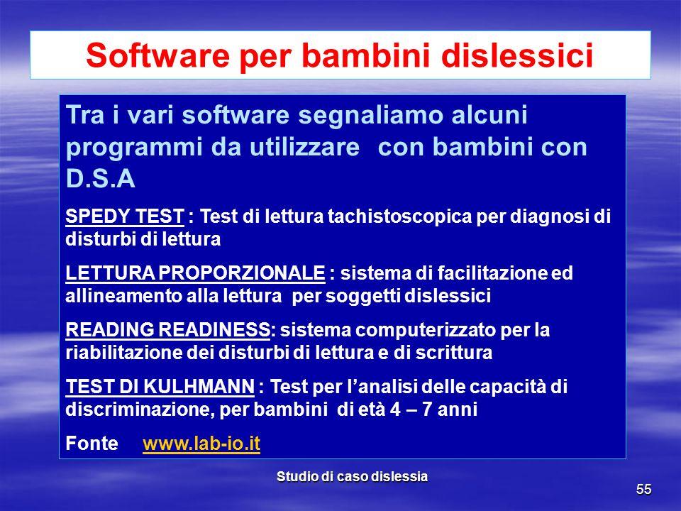 Studio di caso dislessia 55 Software per bambini dislessici Tra i vari software segnaliamo alcuni programmi da utilizzare con bambini con D.S.A SPEDY