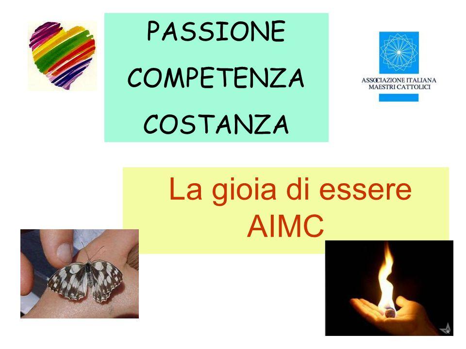 La gioia di essere AIMC PASSIONE COMPETENZA COSTANZA