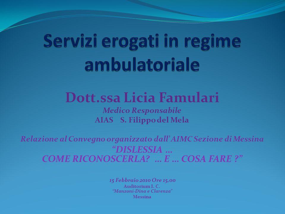 Dott.ssa Licia Famulari Medico Responsabile AIAS S. Filippo del Mela Relazione al Convegno organizzato dall AIMC Sezione di Messina DISLESSIA … COME R
