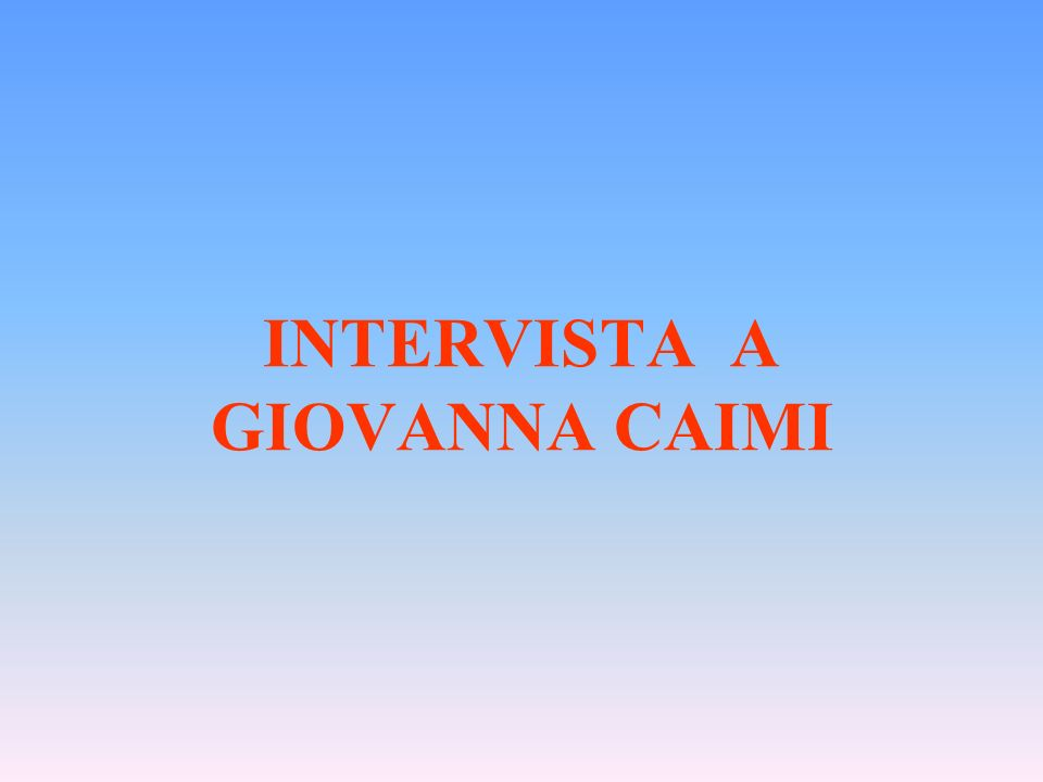 INTERVISTA A GIOVANNA CAIMI