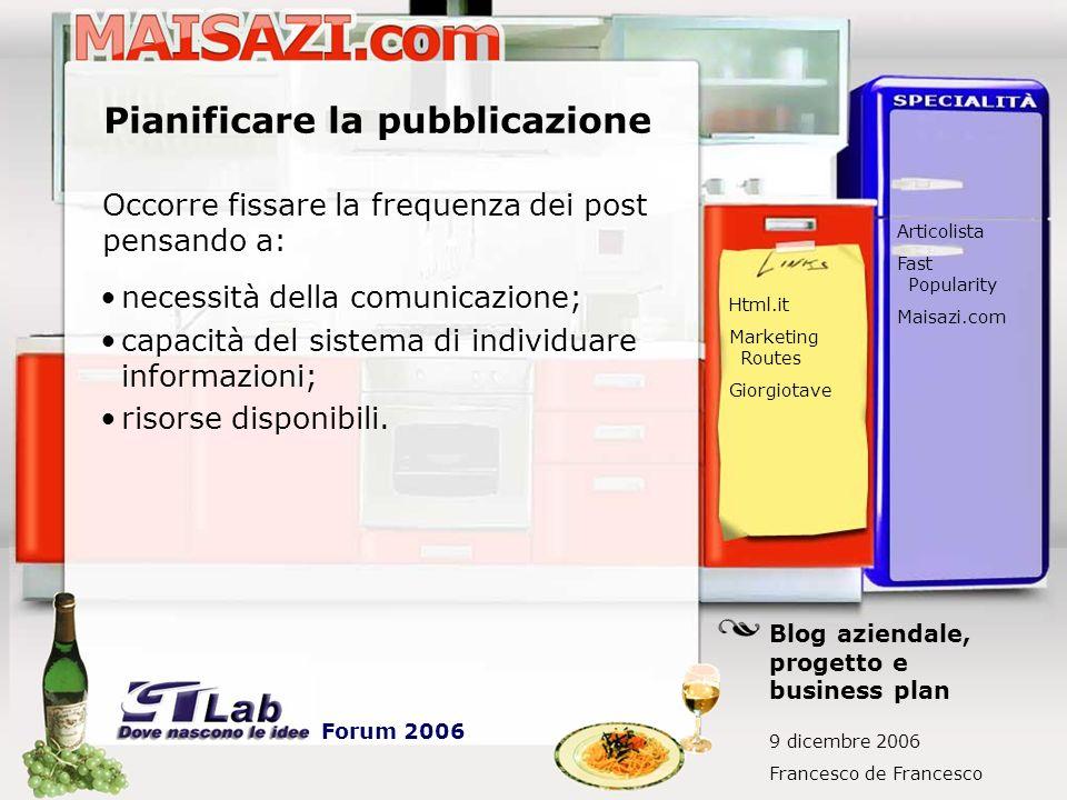 Pianificare la pubblicazione Occorre fissare la frequenza dei post pensando a: Html.it Marketing Routes Giorgiotave Blog aziendale, progetto e busines