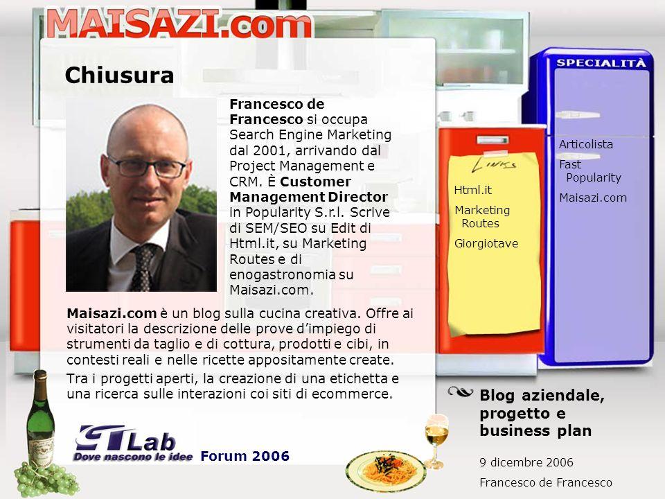 Chiusura Maisazi.com è un blog sulla cucina creativa. Offre ai visitatori la descrizione delle prove dimpiego di strumenti da taglio e di cottura, pro