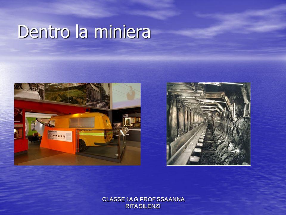 CLASSE 1A G PROF.SSA ANNA RITA SILENZI Dentro la miniera
