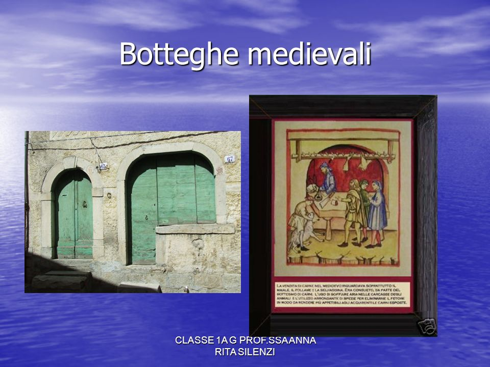 CLASSE 1A G PROF.SSA ANNA RITA SILENZI Botteghe medievali
