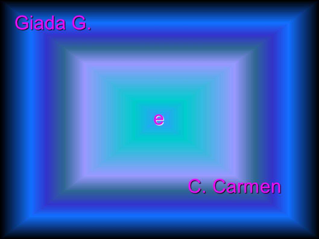 Giada G. e C.Carmen C. Carmen
