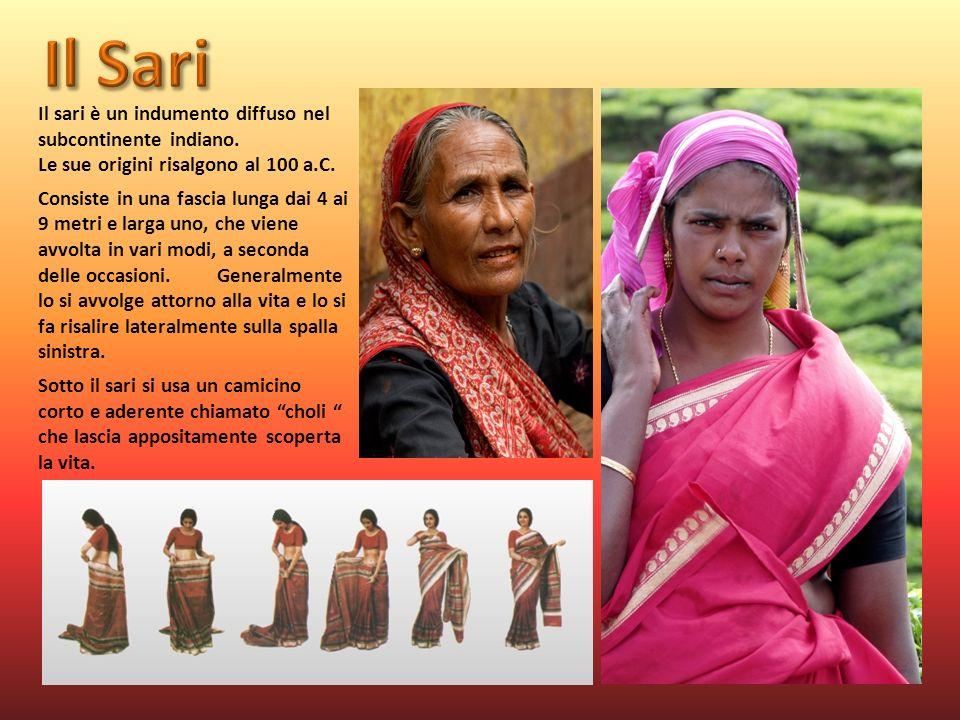 Il sari è un indumento diffuso nel subcontinente indiano. Le sue origini risalgono al 100 a.C. Consiste in una fascia lunga dai 4 ai 9 metri e larga u