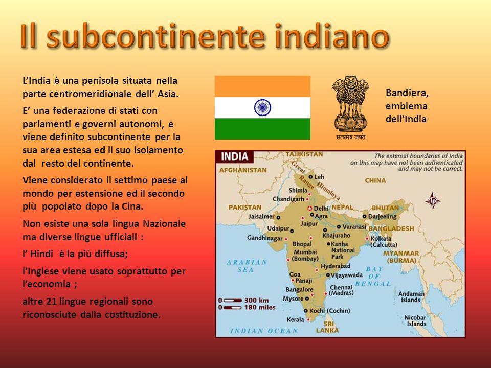 LIndia è una penisola situata nella parte centromeridionale dell Asia. E una federazione di stati con parlamenti e governi autonomi, e viene definito