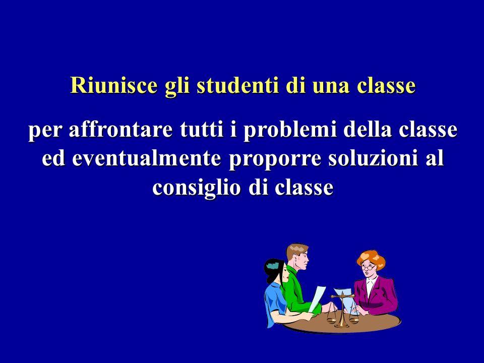 Riunisce gli studenti di una classe per affrontare tutti i problemi della classe ed eventualmente proporre soluzioni al consiglio di classe