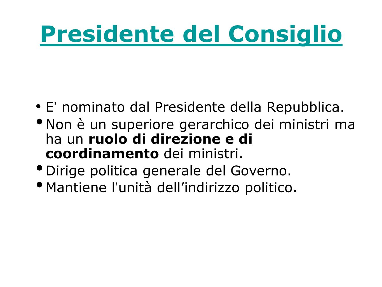 Presidente del Consiglio E nominato dal Presidente della Repubblica.