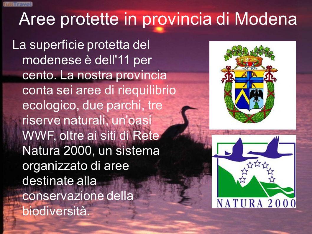 Aree protette in provincia di Modena La superficie protetta del modenese è dell'11 per cento. La nostra provincia conta sei aree di riequilibrio ecolo