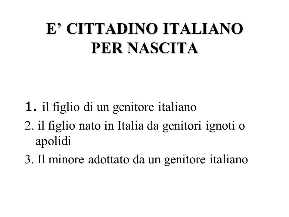LA CITTADINANZA IN ITALIA LA CITTADINANZA IN ITALIA legge n.