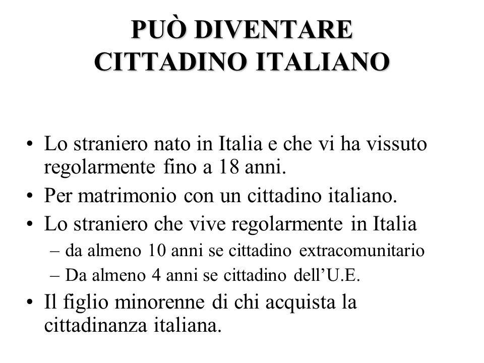 E CITTADINO ITALIANO PER NASCITA 1.il figlio di un genitore italiano 2.