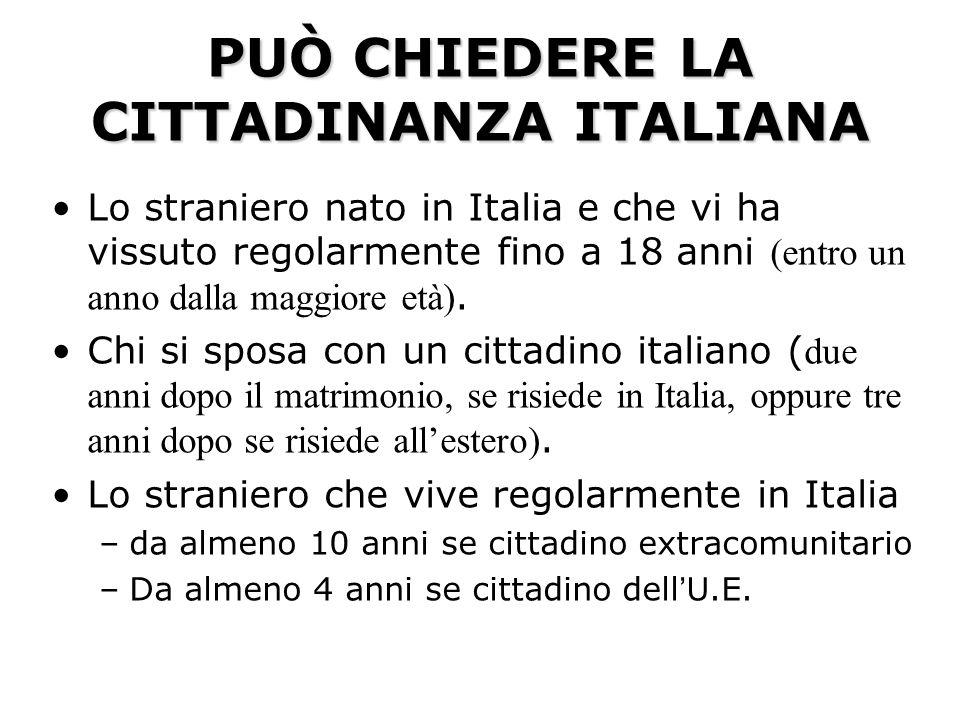E CITTADINO ITALIANO AUTOMATICAMENTE 1. il figlio di almeno un genitore italiano; 2. il figlio nato in Italia da genitori ignoti o apolidi; 3. Il figl