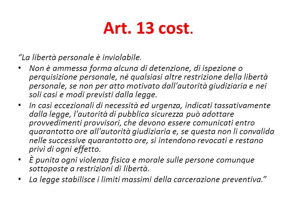Art.13 cost. La libertà personale è inviolabile.