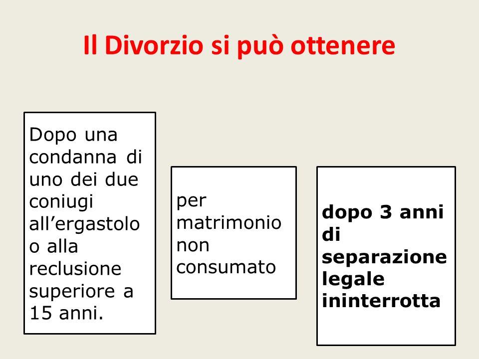 Il Divorzio si può ottenere Dopo una condanna di uno dei due coniugi allergastolo o alla reclusione superiore a 15 anni. dopo 3 anni di separazione le
