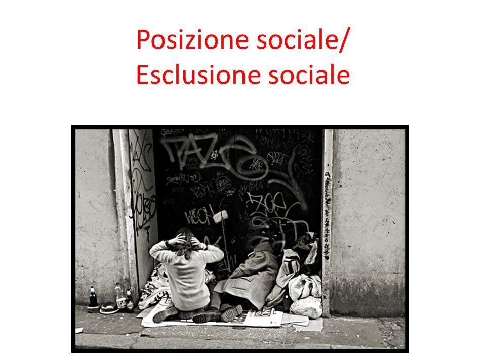 Posizione sociale/ Esclusione sociale