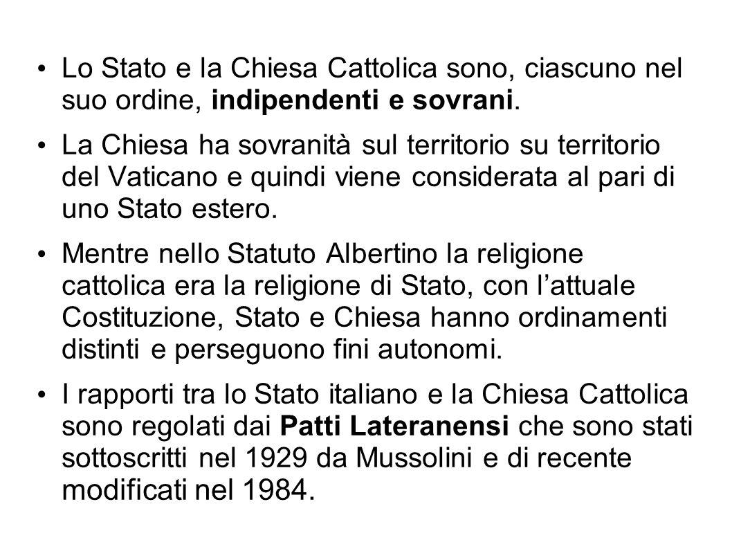 Lo Stato e la Chiesa Cattolica sono, ciascuno nel suo ordine, indipendenti e sovrani. La Chiesa ha sovranità sul territorio su territorio del Vaticano