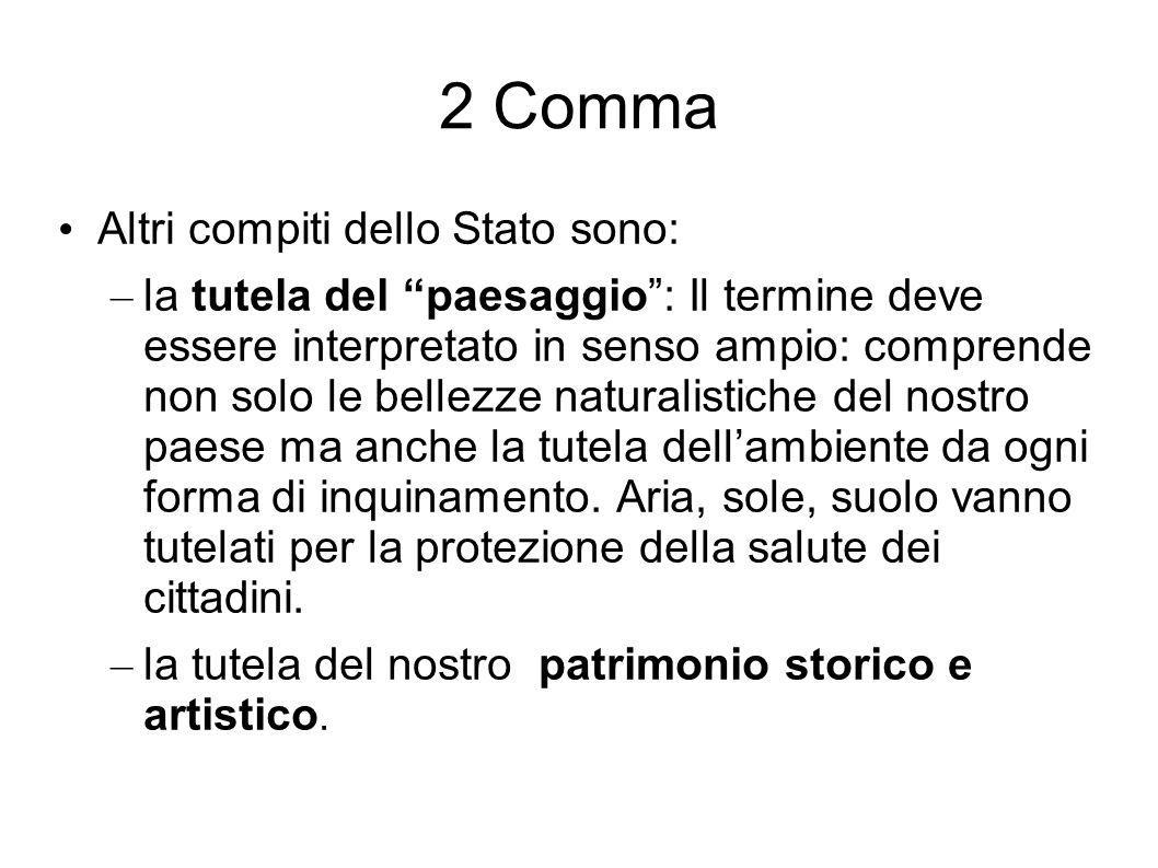 2 Comma Altri compiti dello Stato sono: – la tutela del paesaggio: Il termine deve essere interpretato in senso ampio: comprende non solo le bellezze