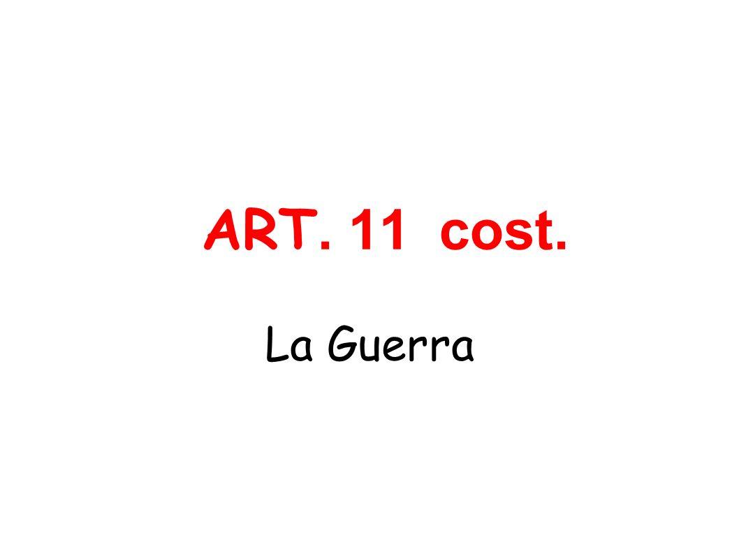 ART. 11cost. La Guerra