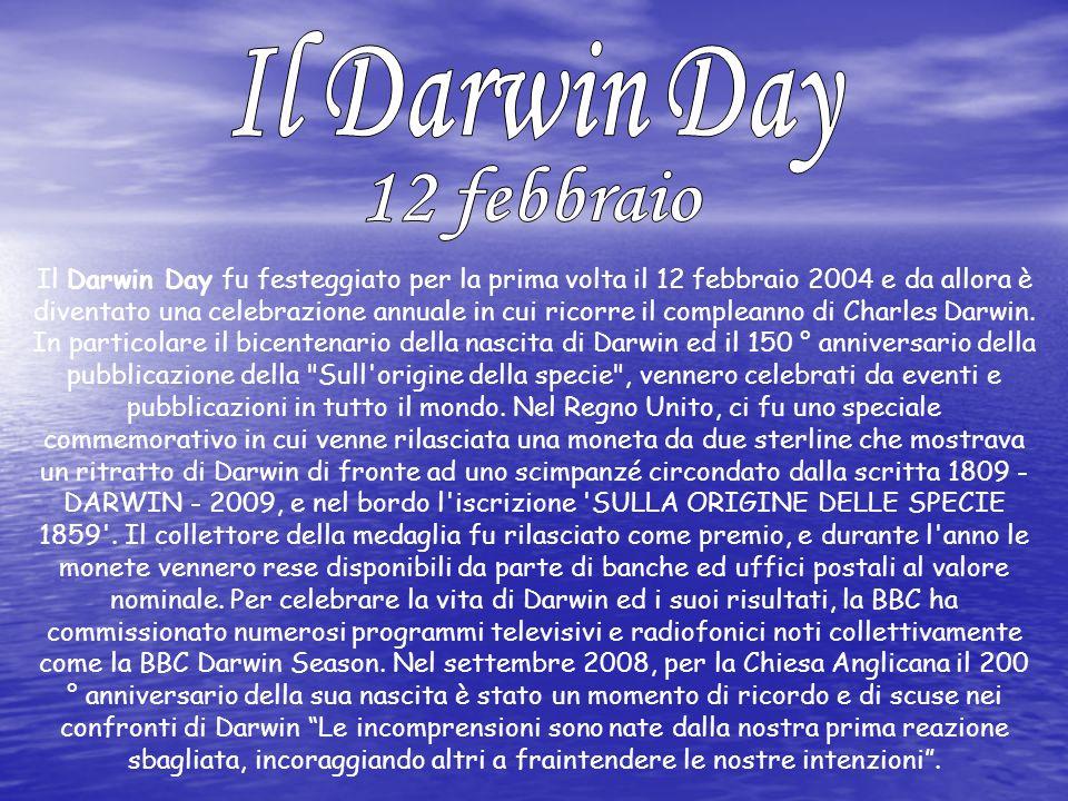 Il Darwin Day fu festeggiato per la prima volta il 12 febbraio 2004 e da allora è diventato una celebrazione annuale in cui ricorre il compleanno di C
