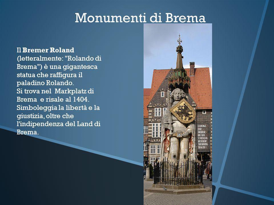 Monumenti di Brema Il Bremer Roland (letteralmente: