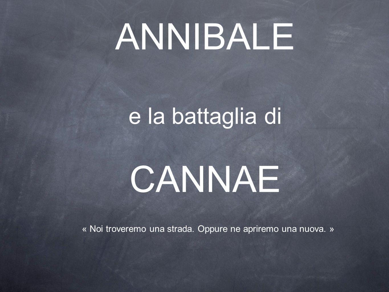 CHI era Annibale Annibale Barca era un condottiero e politico cartaginese Visse dal 247 al 182 a.C.