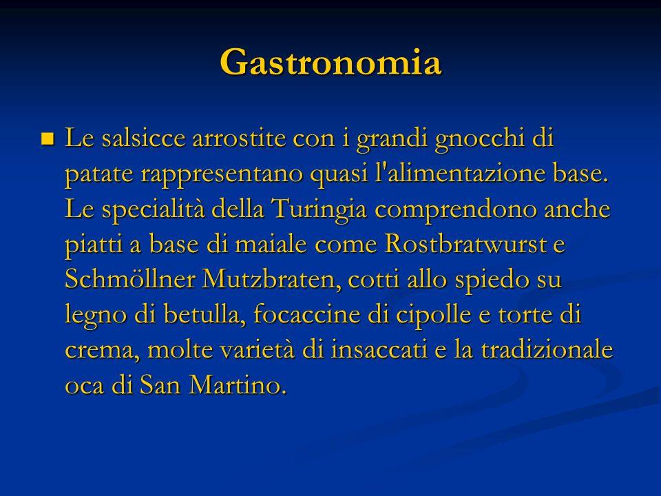 Gastronomia Le salsicce arrostite con i grandi gnocchi di patate rappresentano quasi l'alimentazione base. Le specialità della Turingia comprendono an