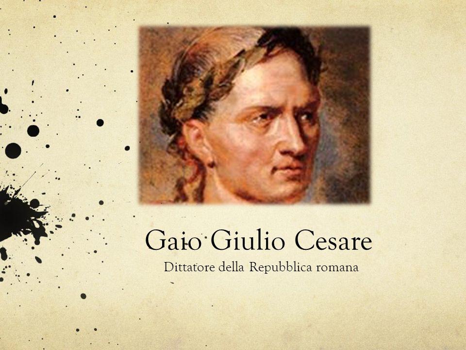 Gaio Giulio Cesare Dittatore della Repubblica romana