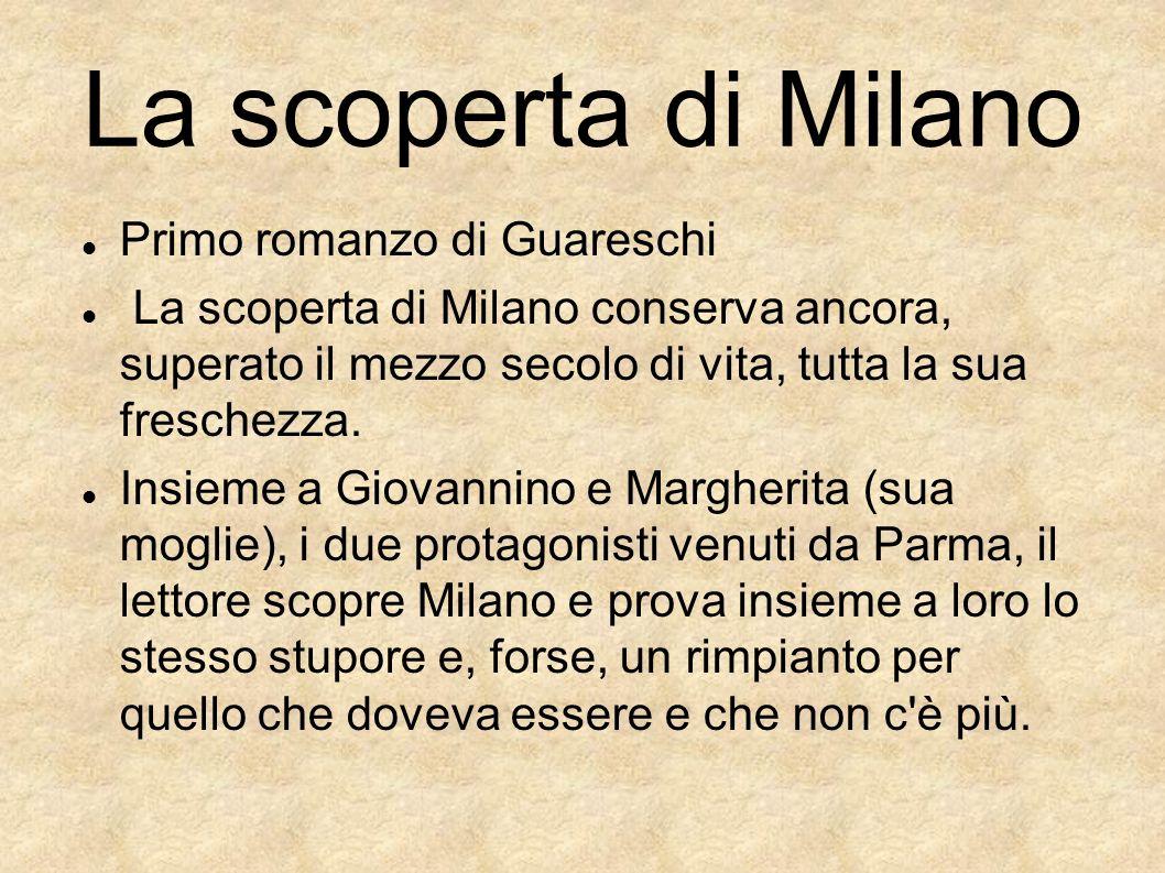 Primo romanzo di Guareschi La scoperta di Milano conserva ancora, superato il mezzo secolo di vita, tutta la sua freschezza. Insieme a Giovannino e Ma