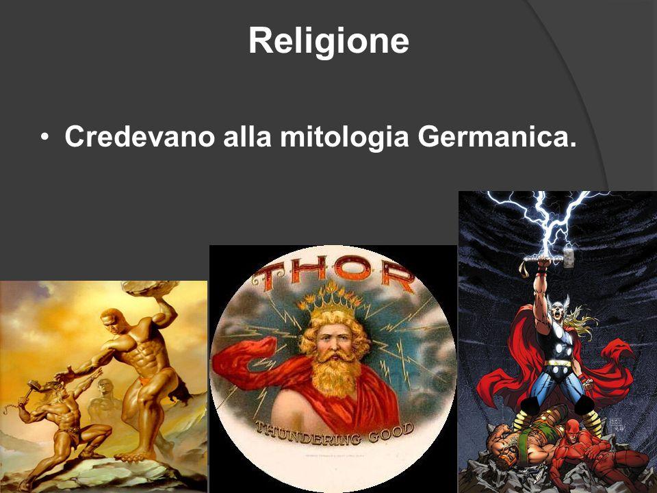 Religione Credevano alla mitologia Germanica.