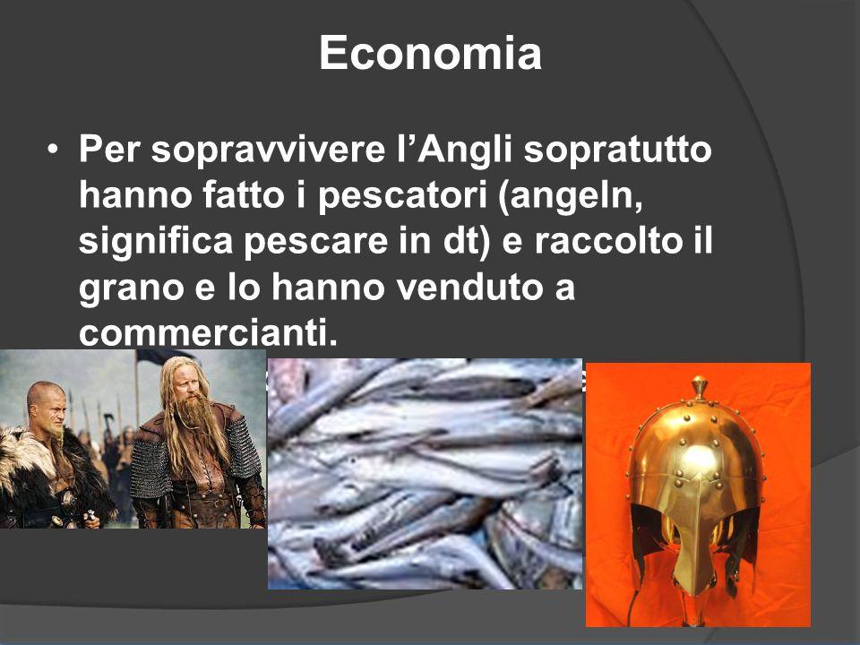 Economia Per sopravvivere lAngli sopratutto hanno fatto i pescatori (angeln, significa pescare in dt) e raccolto il grano e lo hanno venduto a commerc