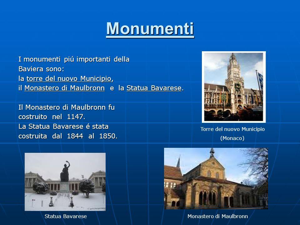 Monumenti I monumenti piú importanti della Baviera sono: la torre del nuovo Municipio, il Monastero di Maulbronn e la Statua Bavarese. Il Monastero di