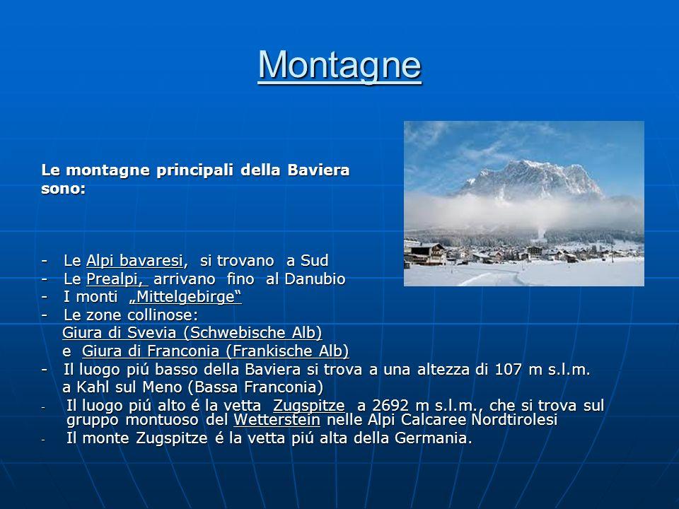 Montagne Le montagne principali della Baviera sono: - Le Alpi bavaresi, si trovano a Sud - Le Prealpi, arrivano fino al Danubio - I monti Mittelgebirg