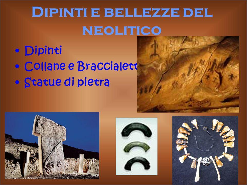 Dipinti e bellezze del neolitico Dipinti Collane e Braccialetti Statue di pietra