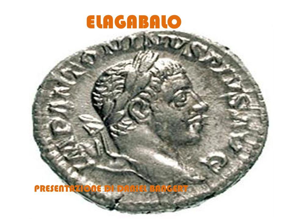 Chi era Elagabalo.Era Sesto Vario Avito Bassiano Nacque ad Emesa ( in Siria) nel 204 d.C.