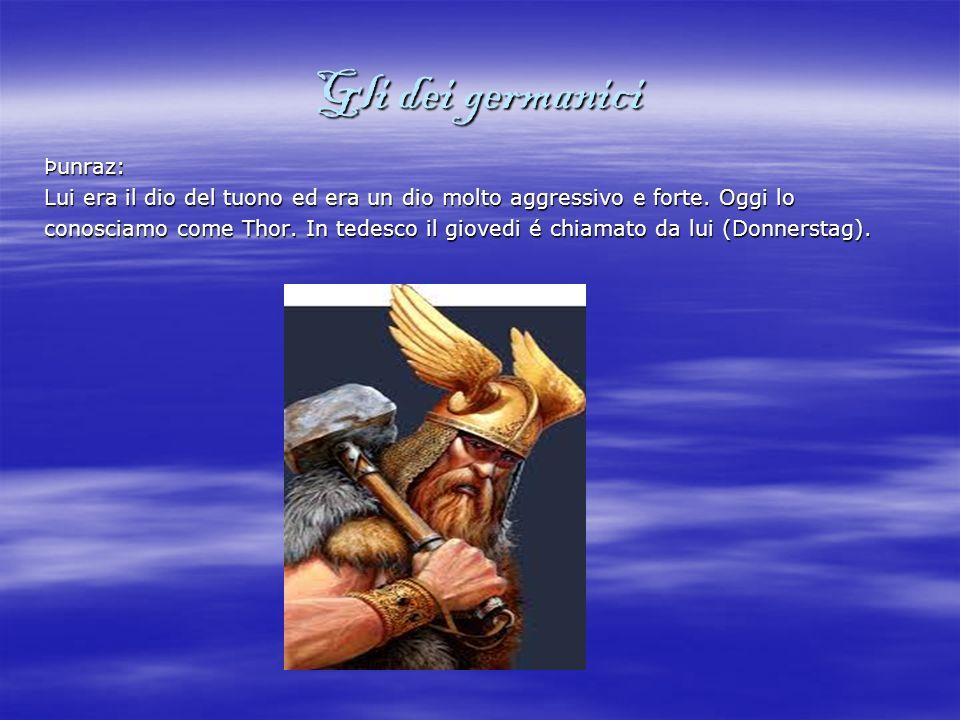 Gli dei germanici Teiwaz: Lui era il dio della gustizia e della guerra.