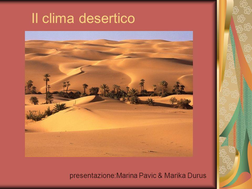 Il clima desertico presentazione:Marina Pavic & Marika Durus