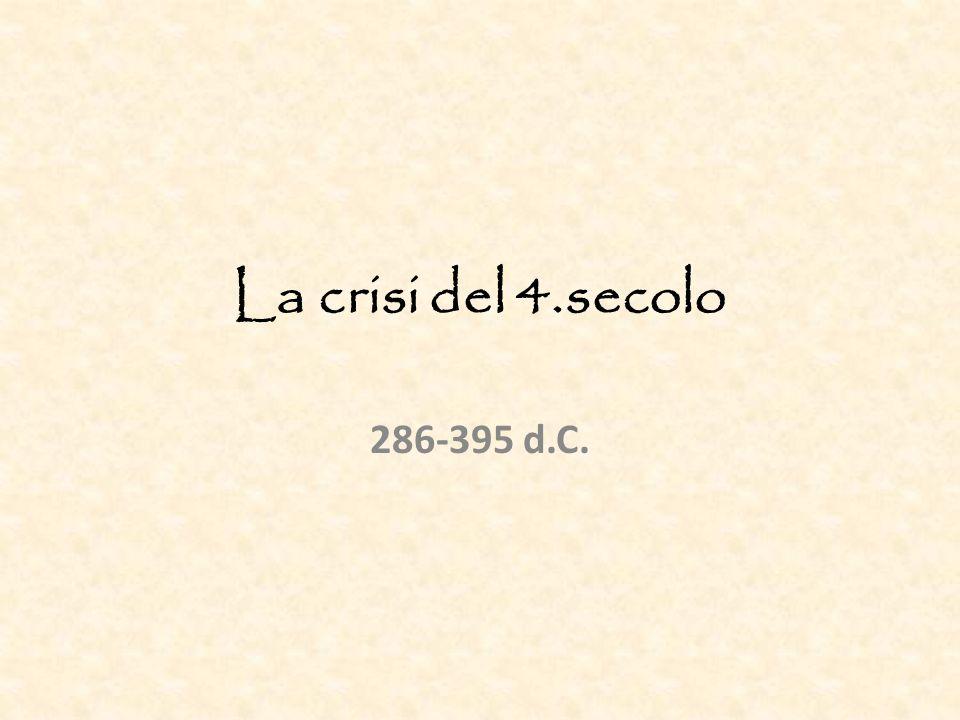 La crisi del 4.secolo 286-395 d.C.