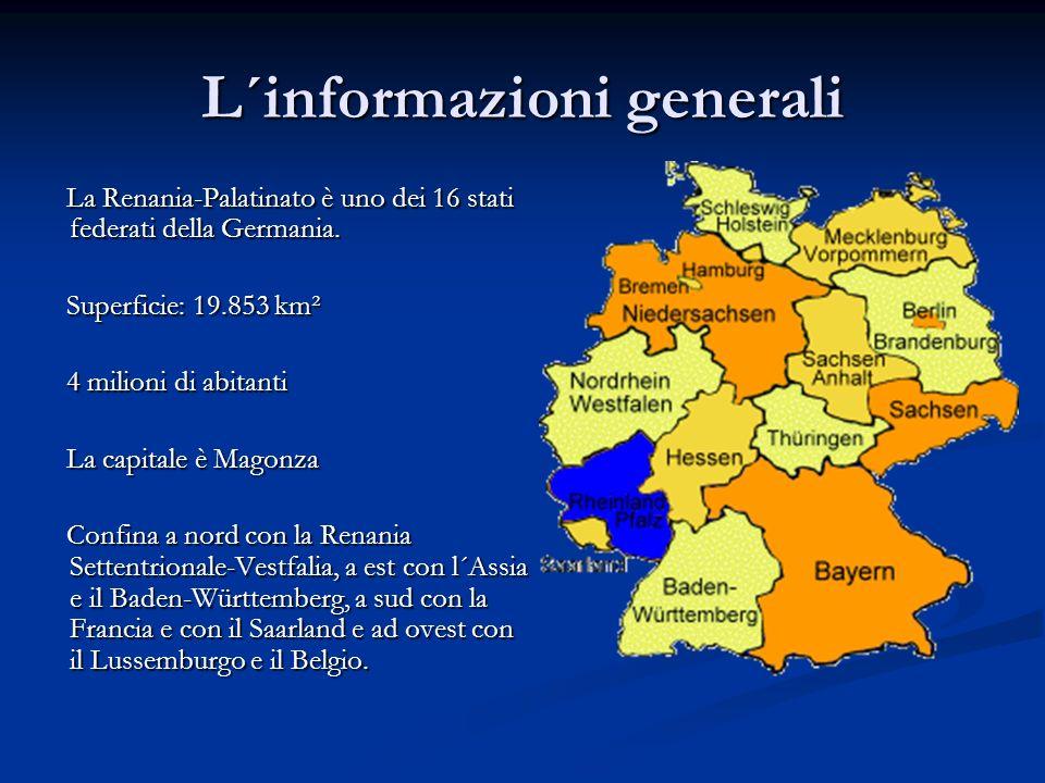 L´informazioni generali La Renania-Palatinato è uno dei 16 stati federati della Germania. La Renania-Palatinato è uno dei 16 stati federati della Germ