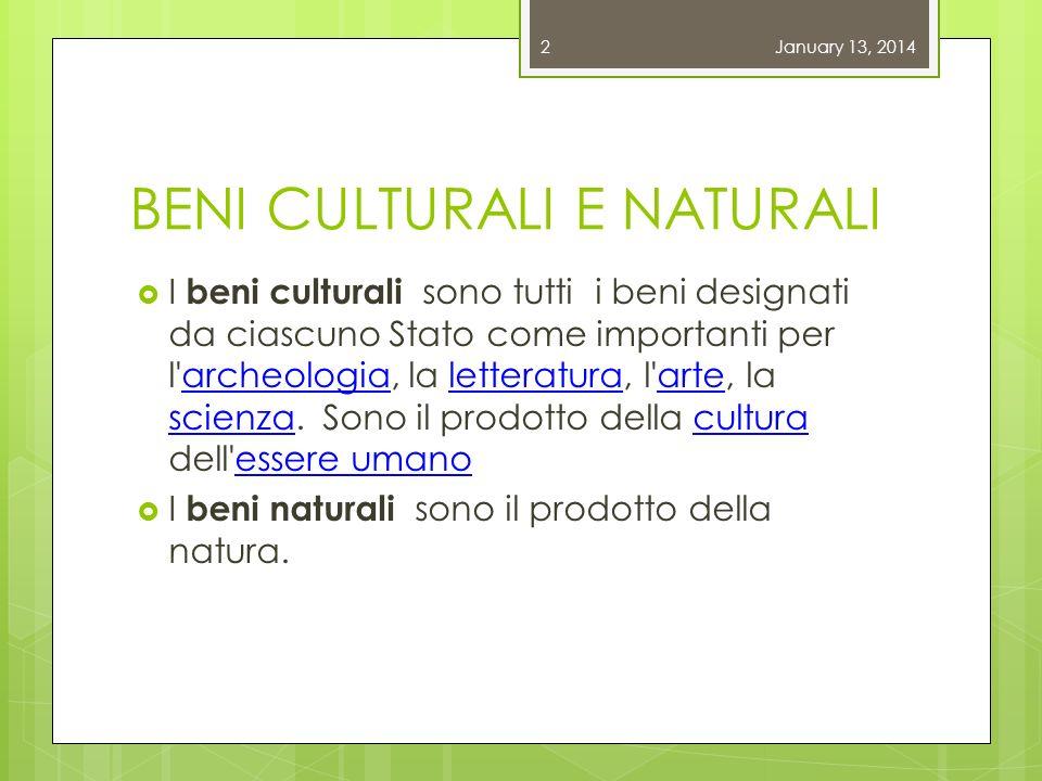 BENI CULTURALI E NATURALI I beni culturali sono tutti i beni designati da ciascuno Stato come importanti per l archeologia, la letteratura, l arte, la scienza.