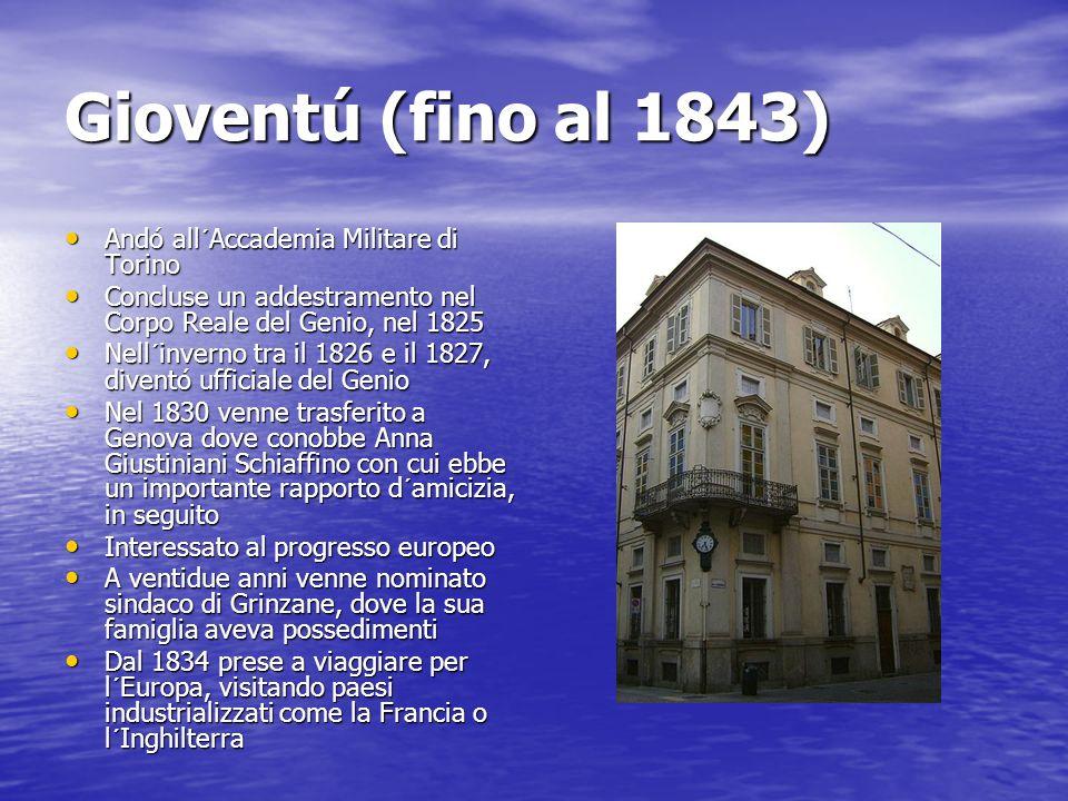 Gioventú (fino al 1843) Andó all´Accademia Militare di Torino Andó all´Accademia Militare di Torino Concluse un addestramento nel Corpo Reale del Geni