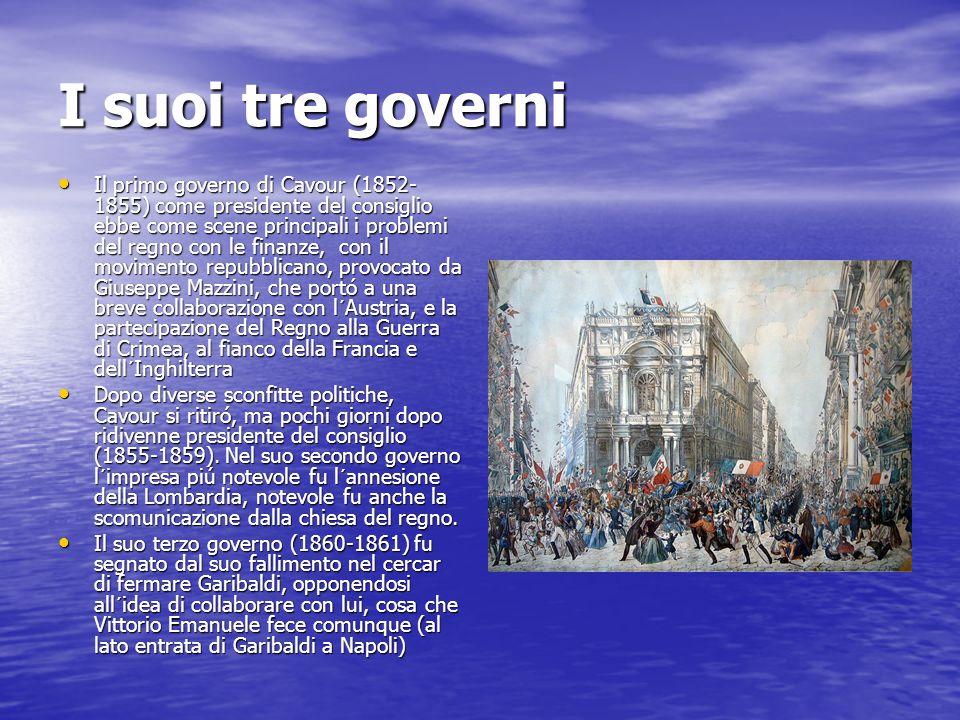 I suoi tre governi Il primo governo di Cavour (1852- 1855) come presidente del consiglio ebbe come scene principali i problemi del regno con le finanz